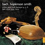 J.S. Bach: Lute Suites nos. 4, 5 & 6 by Hopkinson Smith (2013-02-27)