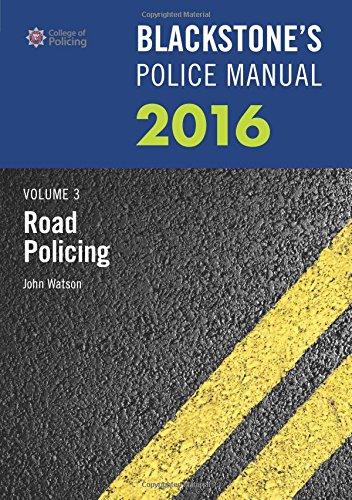 Blackstone's Police Manual Volume 3: Road Policing 2016 (Blackstone's Police Manuals)