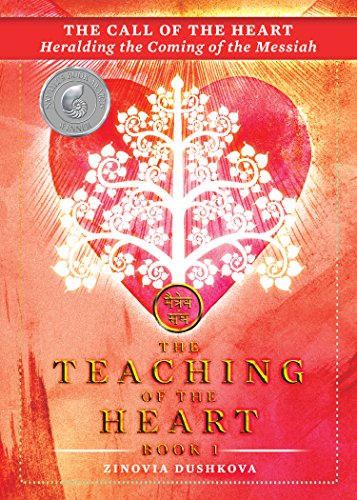 The Call of the Heart: Heralding the Coming of the Messiah (The Teaching of the Heart Book 1) (English Edition) por Zinovia Dushkova