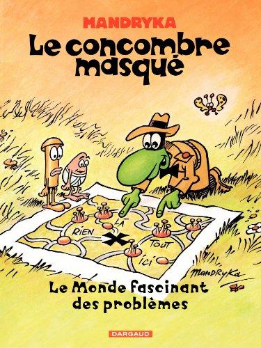 Concombre Masqué (Le) - tome 2 - Monde fascinant des problèmes (Le) par Mandryka Nikita