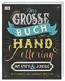 Das große Buch vom Handlettering mit Stift & Kreide: 15 Alphabete und kreative Projekte