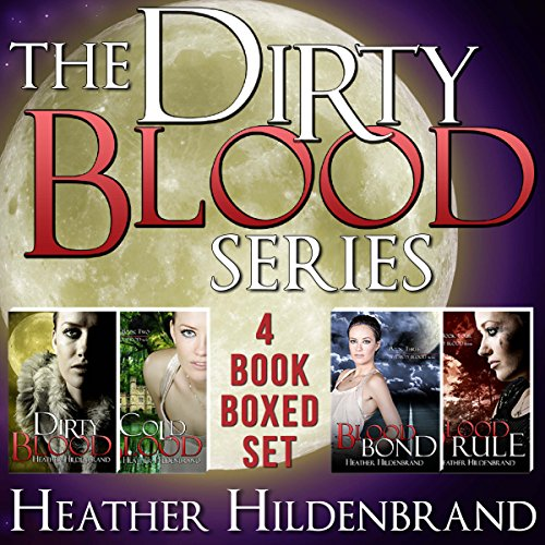 Dirty Blood Series Box Set: Books 1-4: Dirty Blood, Cold Blood, Blood Bond, & Blood Rule - 4 Pruner