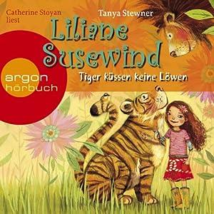 Tiger küssen keine Löwen: Liliane Susewind für Hörer ab 8 Jahren 2