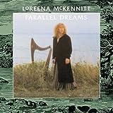 Parallel Dreams by Loreena Mckennitt (2005-07-07) -