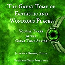 The Great Tome of Fantastic and Wondrous Places: The Great Tome Series, Book 3