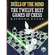 Duels of the Mind: Twelve Greatest Games of Chess