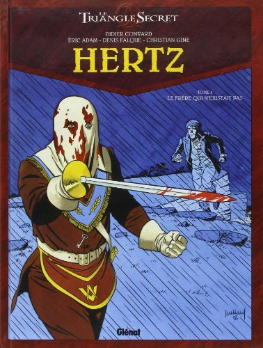 Le Triangle secret - Hertz, Tome 3 : Le frère qui n'existait pas de Yannick Lecot (Avec la contribution de), Denis Falque (Illustrations), Christian Gine (Illustrations), (24 octobre 2012) Album