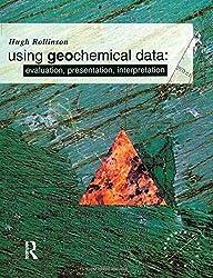 Using Geochemical Data: Evaluation, Presentation, Interpretation (Longman Geochemistry Series) by Hugh R. Rollinson (1993-09-27)