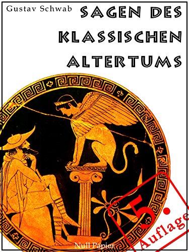 Sagen des klassischen Altertums - Erweiterte Ausgabe: Mit Index und Bilderverzeichnis (Märchen bei Null - Städte Papier
