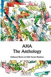 AHA The Anthology: Collected works of AHAforum Members (Volume 1) Paperback November 29, 2012