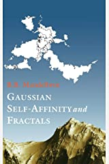 Gaussian Self-Affinity and Fractals: Globality, the Earth, 1/F Noise, and R/S (Selected Works of Benoit B. Mandelbrot) Hardcover