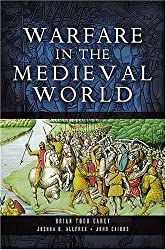 Warfare in the Medieval World by Brian Todd Carey (2006-06-08)