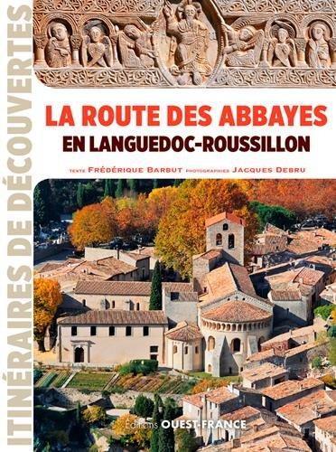 La Route des abbayes en Languedoc-Roussillon