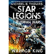 Warrior King (Star Legions: The Terran Wars Book 1)