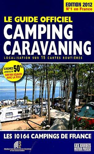 Guide officiel camping caravaning : Les 10164 campings de France