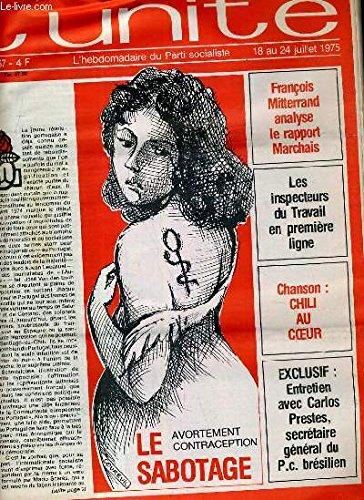 L'UNITE N° 167 - HEBDOMADAIRE SOCIALISTE - 18 AU 24 JUILLET 1975 - AVORTEMENT- CONTRACEPTION. LE SABOTAGE PAR CHRITINE COTTIN - LES SOCIALISTES ET LE LIVRE PAR BERNARD PINGAUD ET PHILIPPE SUSSEL - CRISE. LES INSPECTEURS DU TRAVAIL EN