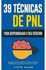 PNL - 39 técnicas, padrões e estratégias de PNL para mudar a sua vida e de outros: 39 técnicas básicas e avançadas de Programação Neurolinguística para reprogramar o seu cérebro Taschenbuch