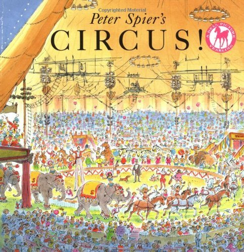 Peter Spier's Circus (Picture Yearling Book) by Peter Spier (1-Jun-1995) Paperback