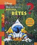 Que sais-tu des petites bêtes ? : un livre animé interactif / Disney | Fontanel, Béatrice (1957-....). Auteur