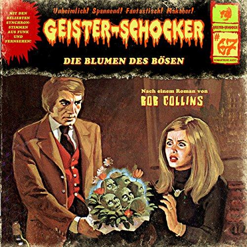 Geister-Schocker (67) Blumen des Bösen - Romantruhe Audio 2016
