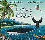 Die Schnecke und der Buckelwal: Vierfarbiges Pappbilderbuch - Axel Scheffler