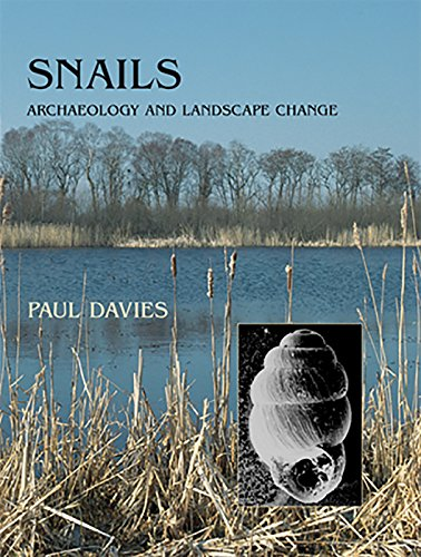 Snails: Archaeology and Landscape Change par Paul Davies