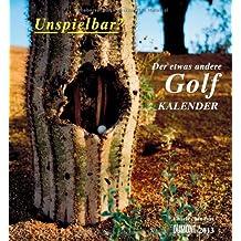 Unspielbar? 2013: Der etwas andere Golfkalender