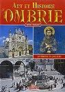 Art et histoire d'Ombrie par Valdes