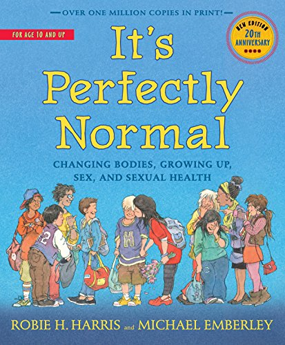 It's Perfectly Normal: Changing Bodies, Growing Up, Sex, and Sexual Health (A Family Library) por Robie H. Harris