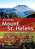 Day Hiking Mount St. Helens: National volcanic monument-nature trails-winter routes-summit