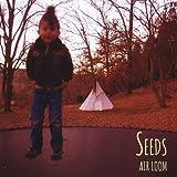 Seeds by Air Loom (2013-10-01)