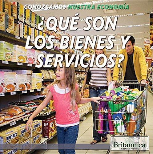 Qué son los bienes y servicios?/ What Are Goods and Services? (Conozcamos Nuestra Economía/ Let's Find Out! Community Economics) por Laura La Bella