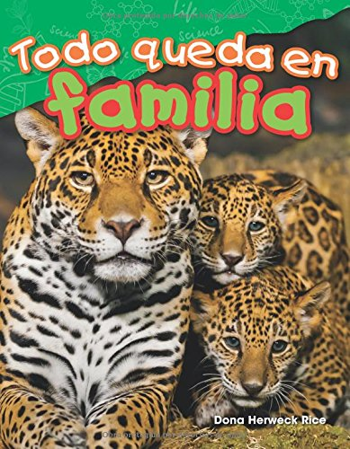 Todo queda en familia (All in the Family) (spanish Version) (Science Readers: Content and Literacy)