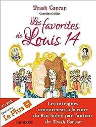 Trash Cancan, Les favorites de Louis XIV