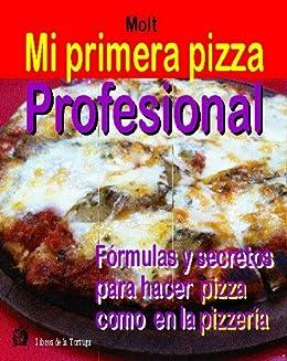 Mi Primera Pizza Profesional de [Molt, Daniel García]