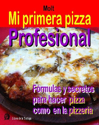 Mi Primera Pizza Profesional por Daniel García Molt