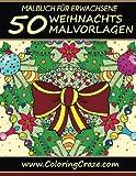 Malbuch für Erwachsene: 50 Weihnachts-Malvorlagen, Aus der Malbücher für Erwachsene-Reihe von www.ColoringCraze.com (ColoringCraze Malbücher für ... Stressabbauende Ausmalseiten für Erwachsene)