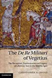 [(The De Re Militari of Vegetius : The Reception, Transmission and Legacy of a Roman Text in the Middle Ages)] [By (author) Christopher Allmand] published on (November, 2011)