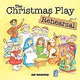 The Christmas Play Rehearsal