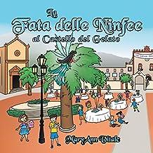Libri per bambini in Italiano: La Fata Delle Ninfee Al Castello Del Gelato - Libri Europei,: The Water Lily Fairy at the Ice Cream Palace - Italian Edition - Vol 2