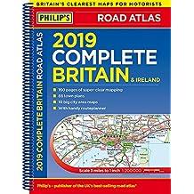 Philip's 2019 Complete Road Atlas Britain and Ireland - Spiral: (Spiral binding) (Philips Road Atlas)