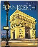 Horizont FRANKREICH - 160 Seiten Bildband mit über 260 Bildern - STÜRTZ Verlag - Sylvia Gehlert (Autorin)