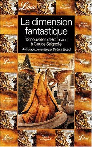 La dimension fantastique. : Volume 1, Treize nouvelles d' ETA. Hoffmann à Claude Seignolle par Collectif, Barbara Sadoul