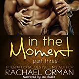 In the Moment, Part Three: Moments, Book 3