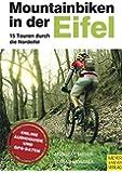 Mountainbiken in der Eifel - 15 Touren durch die Nordeifel