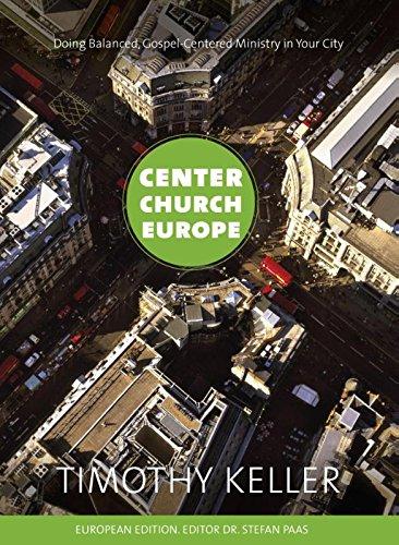 Europa-center (Center church Europe: doing balanced gospel-centered ministry in your city)