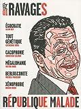 Ravages, N° 1, Printemps 2008 - République malade