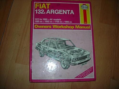 fiat 132 and argenta 1973 85 all models owner s workshop manual rh amazon co uk haynes fiat 132 owners workshop manual download Fiat 128