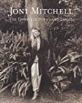 Joni Mitchell: The Complete Poems and...