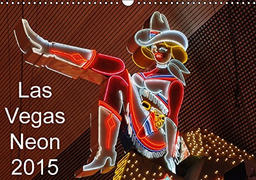 Las Vegas Neon 2015 / AT-Version (Wandkalender 2015 DIN A3 quer): Iconic Las Vegas Neon landmarks (Monatskalender, 14 Seiten) -
